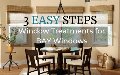 3 Easy Steps in Choosing Window Treatments for Bay Windows